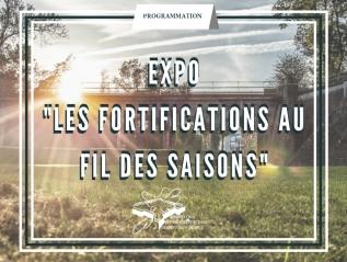 PROGRAMME DE L'EXPO ITINERANTE «LES FORTIFICATIONS AU FIL DES SAISONS»